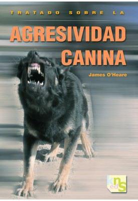 Tratado Sobre La Agresividad Canina [Traité sur lagressivité canine]