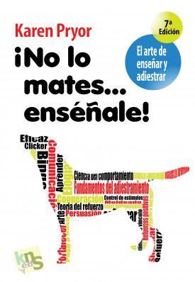 no Lo Mates, Enseñale! [Ne le tuez pas ! Éduquez-le !] KNS Ediciones